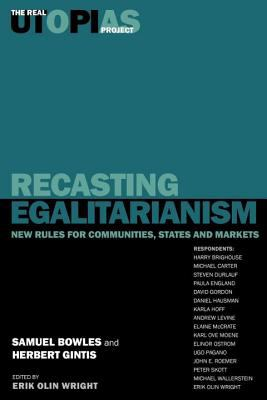 Recasting Egalitarianism: New Rules of Communities, States and Markets 9781859848630