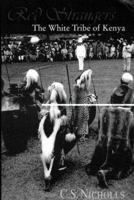 Red Strangers: The White Tribe of Kenya