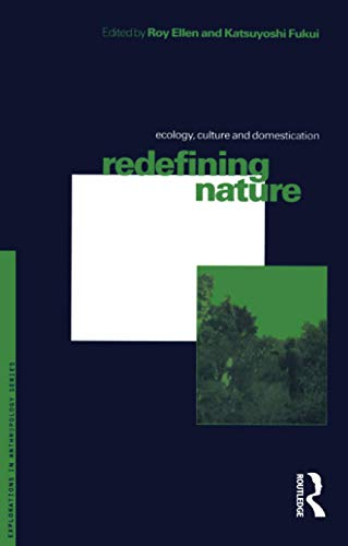 Redefining Nature: Ecology, Culture and Domestication 9781859731352