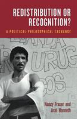 Redistribution or Recognition?: A Political-Philosophical Exchange 9781859844922