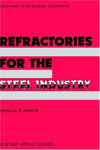 Refractories for the Steel Industry 9781851664917