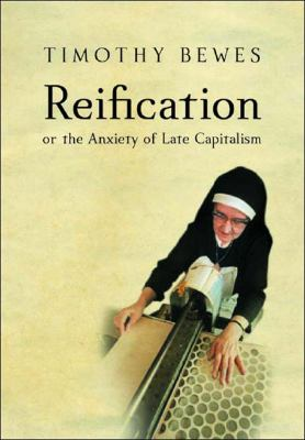 Reification: Or the Anxiety of Late Capitalism