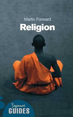 Religion: A Beginner's Guide 9781851682584