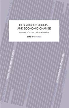 Researching Social and Economic Change: Uses of Household Panel Studies 9781857285475