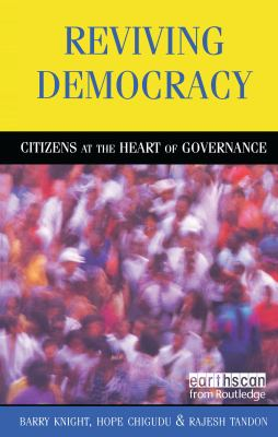 Reviving Democracy: Citizens at the Heart of Governance 9781853838842
