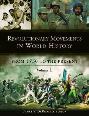 Revolutionary Movements in World History: From 1750 to the Present 9781851097937