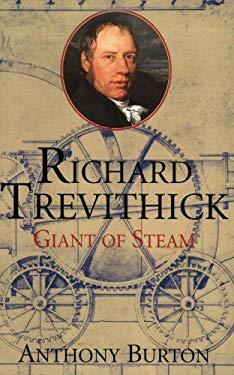 Richard Trevithick: Giant of Steam