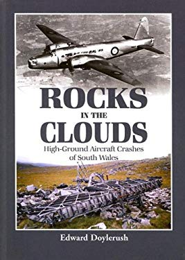 Rocks in the Clouds: High-Ground Aircraft Crashes of South Wales 9781857802818