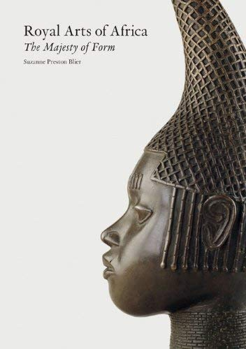 Royal Arts of Africa: The Majesty of Form 9781856691130