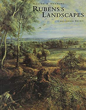 Rubens's Landscapes: Making & Meaning