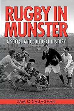 Rugby in Munster: A Social and Cultural History 9781859184806