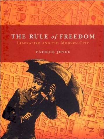 Rule of Freedom: Liberalism and the Modern City 9781859845202