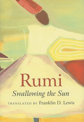 Rumi: Swallowing the Sun: Poems Translated from the Persian