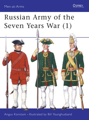 Russian Army of the Seven Years War Angus Konstam, Bill Younghusband