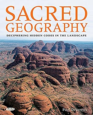 Sacred Geography: Deciphering Hidden Codes in the Landscape 9781856753227
