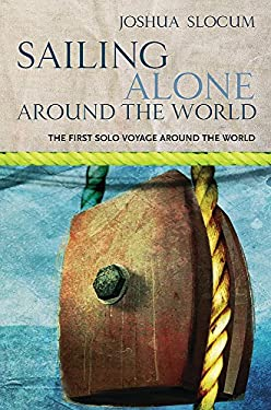 Sailing Alone Around the World: The First Solo Voyage Around the World 9781857997545