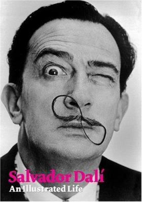 Salvador Dali: An Illustrated Life 9781854377593