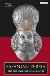 Sasanian Persia: The Rise and Fall of an Empire 7535810