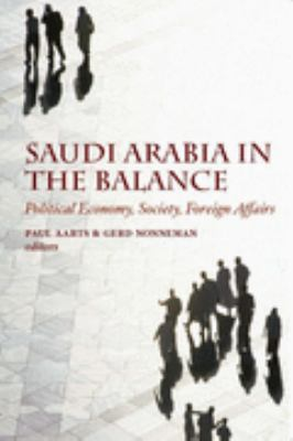 Saudi Arabia in the Balance: Political Economy,Society,Foreign Affairs 9781850658030