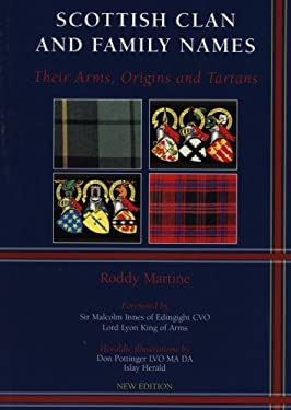 Scottish Clan and Family Names: Their Arms, Origins and Tartans 9781851584185