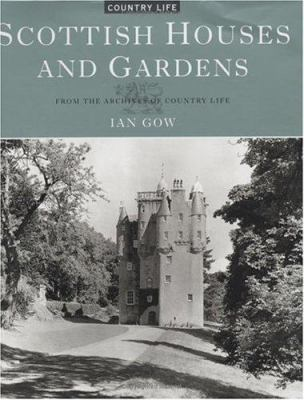 Scottish Houses and Gardens: From the Archives of Country Life 9781854104885