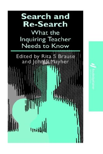 Search and Re-Search: What the Inquiring Teacher Needs to Know 9781850008552