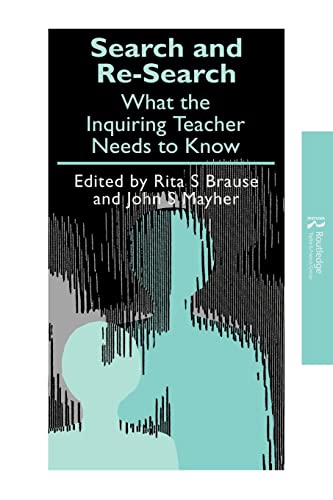 Search and Re-Search: What the Inquiring Teacher Needs to Know 9781850008569