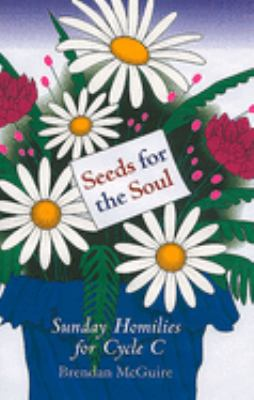 Seeds for the Soul: Sunday Homilies for Cycle B