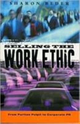 Selling the Work Ethic: From Puritan Pulpit to Corporate PR 9781856498852