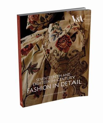 Seventeenth and Eighteenth-Century Fashion in Detail 9781851775675