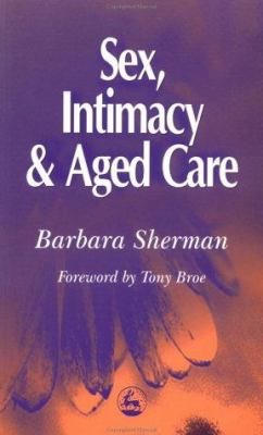 Sex, Intimacy and the Aged Care 9781853027840