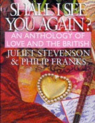 Shall I See You Again?: An Anthology of Love and the British 9781859981580