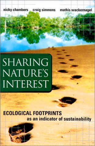 Sharing Nature's Interest: Ecological Footprints as an Indicator of Sustainability 9781853837395