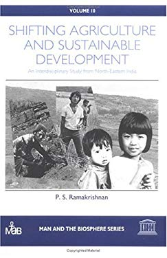Shifting Agriculture and Sustainable Development: An Interdisciplinary Study from North-Eastern India 9781850703839