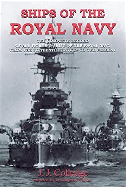 Ships of the Royal Navy: The Complete Record of All Fighting Ships of the Royal Navy 9781853675669
