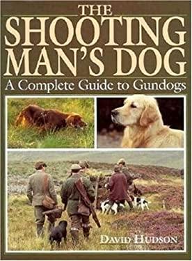 Shooting Man's Dog 9781853105609