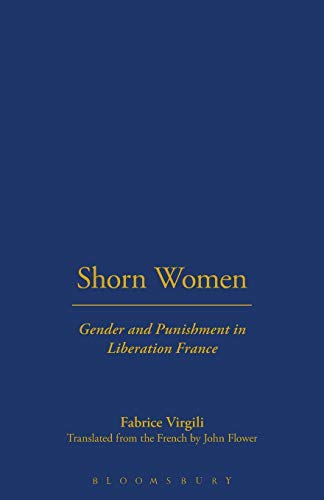 Shorn Women : Gender and Punishment in Liberation France