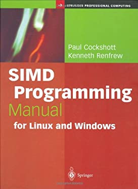 Simd Programming Manual for Linux and Windows 9781852337940