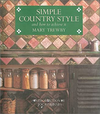 Simple Country Style: And How to Achieve It 9781850297963