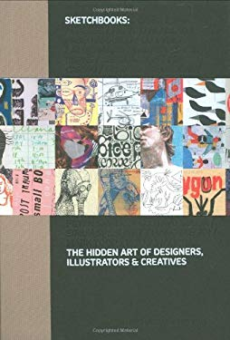 Sketchbooks: The Hidden Art of Designers, Illustrators and Creatives 9781856695824