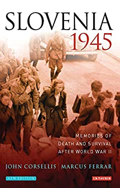 Slovenia, 1945: Memories of Death and Survival After World War II 9781850438403