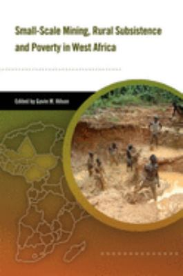 Small-Scale Mining, Rural Subsistence and Poverty in West Africa 9781853396359