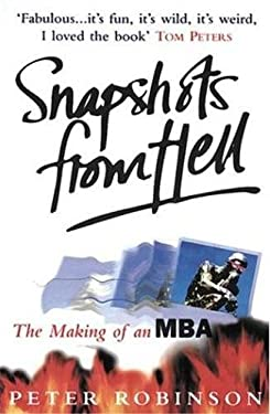 Snapshots from Hell: The Making of an MBA 9781857880786