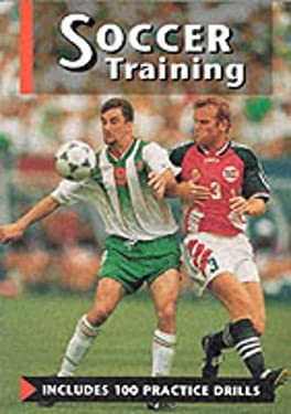 Soccer Training: Includes 100 Practice Drills 9781852238964