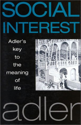 Social Interest: Adler's Key to the Meaning of Life 9781851681563