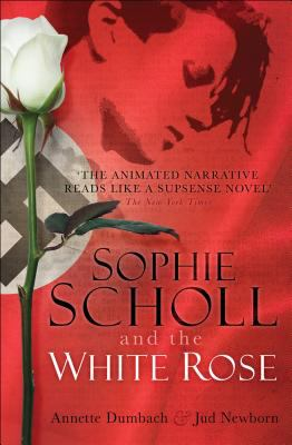 Sophie Scholl and the White Rose 9781851685363
