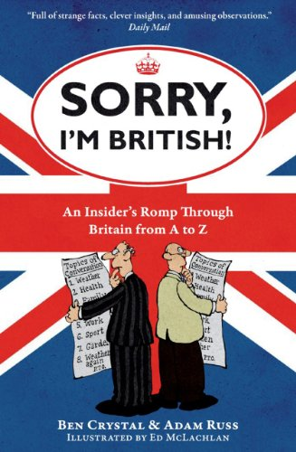 Sorry, I'm British!: An Insider's Romp Through Britain from A to Z 9781851688562