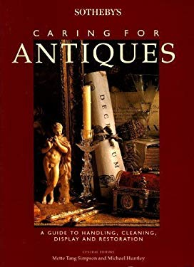 Sotheby's Caring for Antiques: A Guide to Handling, Cleaning, Display, and Restoration 9781850298670