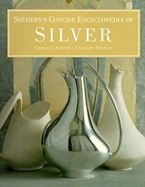 Sotheby's Concise Encyclopedia of Silver 9781850297598