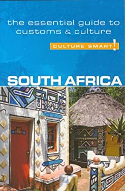 South Africa - Culture Smart!: The Essential Guide to Customs & Culture 9781857333466